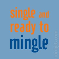 T-shirt Single and Ready to Mingle