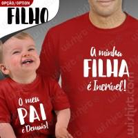T-shirts Filha é Incrível e Pai é Demais Bebé