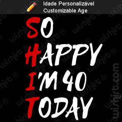 T-shirt So Happy Today - Prenda Aniversário Personalizada com a Idade