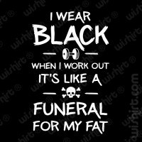 T-shirt I wear black when I work out