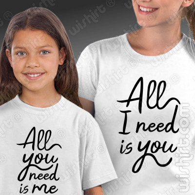 T-shirts a Combinar para Mãe e Filha All I Need is You