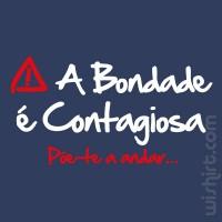 T-shirt a Bondade é Contagiosa