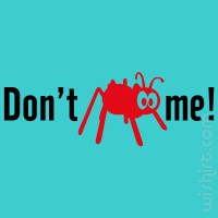 T-shirt Don't Bug Me