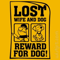 T-shirt Lost Wife and Dog