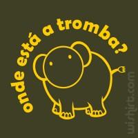 T-shirt Onde está a Tromba?