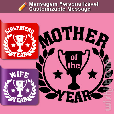 T-shirt Mother of the Year, Mensagem Personalizável (Godmother, Girlfriend, Sister, Wife, Others)