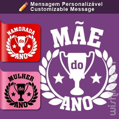 T-shirt Mãe do Ano, Mensagem Personalizável (Madrinha, Namorada, Irmã, Mulher, Mais)