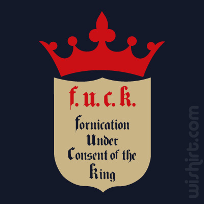 T-shirt F.U.C.K. Fornication Under Consent of The King