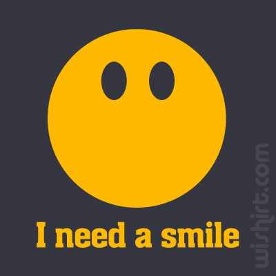 T-shirt I Need a Smile