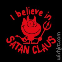 T-shirt I Believe in Satan Claus