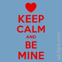 T-shirt Keep Calm and Be Mine