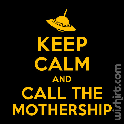 T-shirt Keep Calm and Call the Mothership