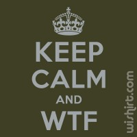 T-shirt Keep Calm and WTF