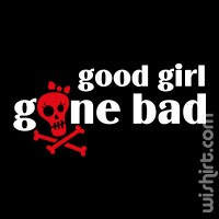 Good Girl Gone Bad T-shirt