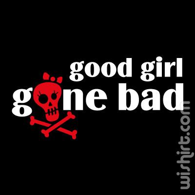 T-shirt Good Girl Gone Bad
