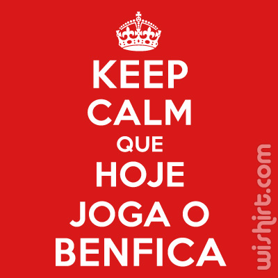 T-shirt Keep Calm Que Hoje Joga o Benfica
