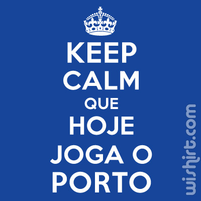 T-shirt Keep Calm Que Hoje Joga o Porto