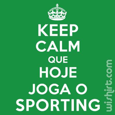 T-shirt Keep Calm Que Hoje Joga o Sporting