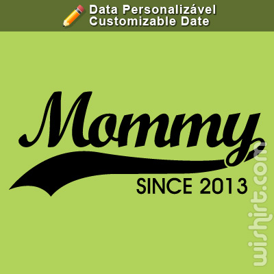 T-shirt Mommy Since, Ano Personalizável