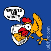 T-shirt Nuggets Are What?