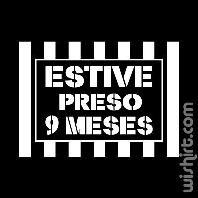 T-shirt Estive Preso 9 Meses