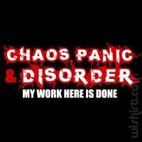 T-shirt Chaos, Panic & Disorder