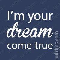 T-shirt I'm your dream