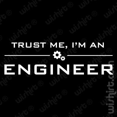 T-shirt Trust Me, I'm an Engineer / Confia em mim, sou engenheiro