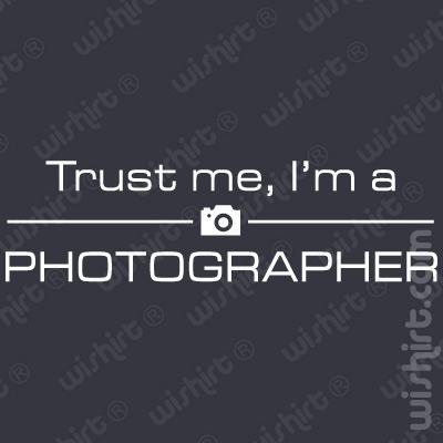 T-shirt Trust Me I'm a Photographer / Confia em mim, sou fotógrafo