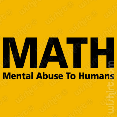 T-shirt MATH - Mental Abuse to Humans