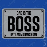 T-shirt Dad is the BOSS
