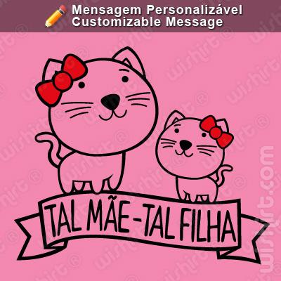 T-shirt Tal Mãe Tal Filha Gato / Tal Pai Tal Filho Gato. Mensagem Personalizável