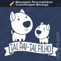 T-shirt Tal Pai Tal Filho Cão