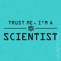 T-shirt Trust Me Scientist