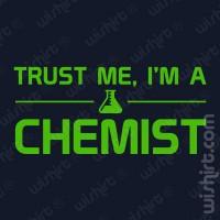 T-shirt Trust Me Chemist