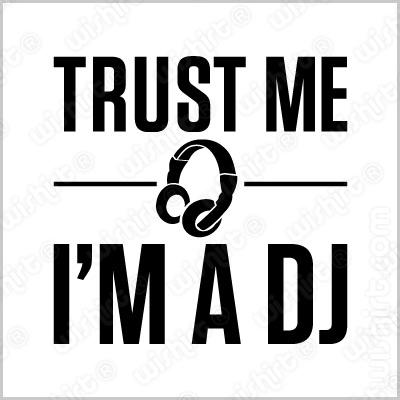 T-shirt Trust Me, I'm a DJ