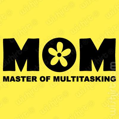 T-shirt Mom Master of Multitasking