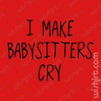 T-shirt Bebé Make Babysitters Cry