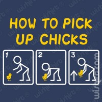 How to pickup chicks T-shirt