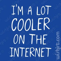 I'm a lot cooler T-shirt