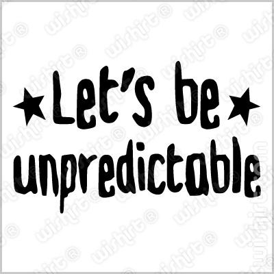T-shirt Let's be Unpredictable