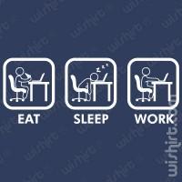 Eat Sleep Work T-shirt