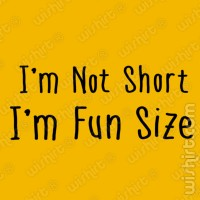 T-shirt I'm not short