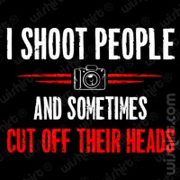 I shoot people sometimes T-shirt