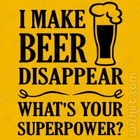 T-shirt I Make Beer Disappear