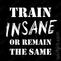T-shirt Train Insane