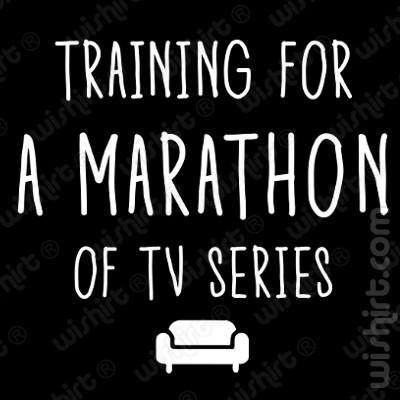 T-shirt Training for a Marathon of TV Series