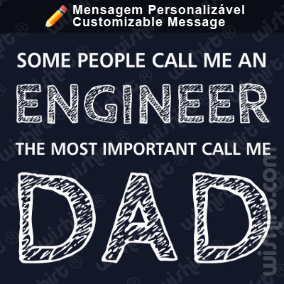 T-shirt Some people call me an Engineer, the most import call me Dad.