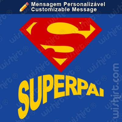 T-shirt Superman Super Pai, Super Mãe, Super Filho, Super Filha, Super Avô, Super Avó, Super Tio, Super Irmão... Mensangem Personalizável
