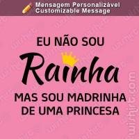 T-shirt Não sou Rainha Madrinha
